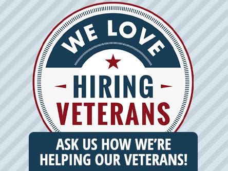 We love hiring veterans